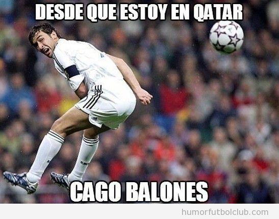 Meme gracioso Raul González, caga balones en Qtar
