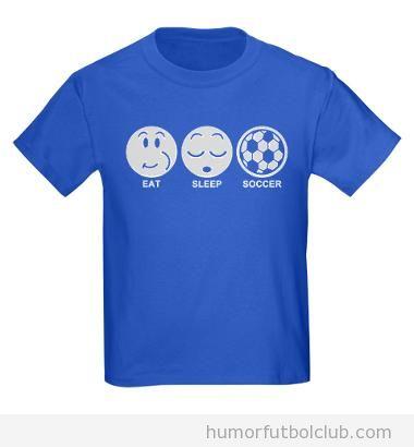 Camiseta comer, dormir, fútbol