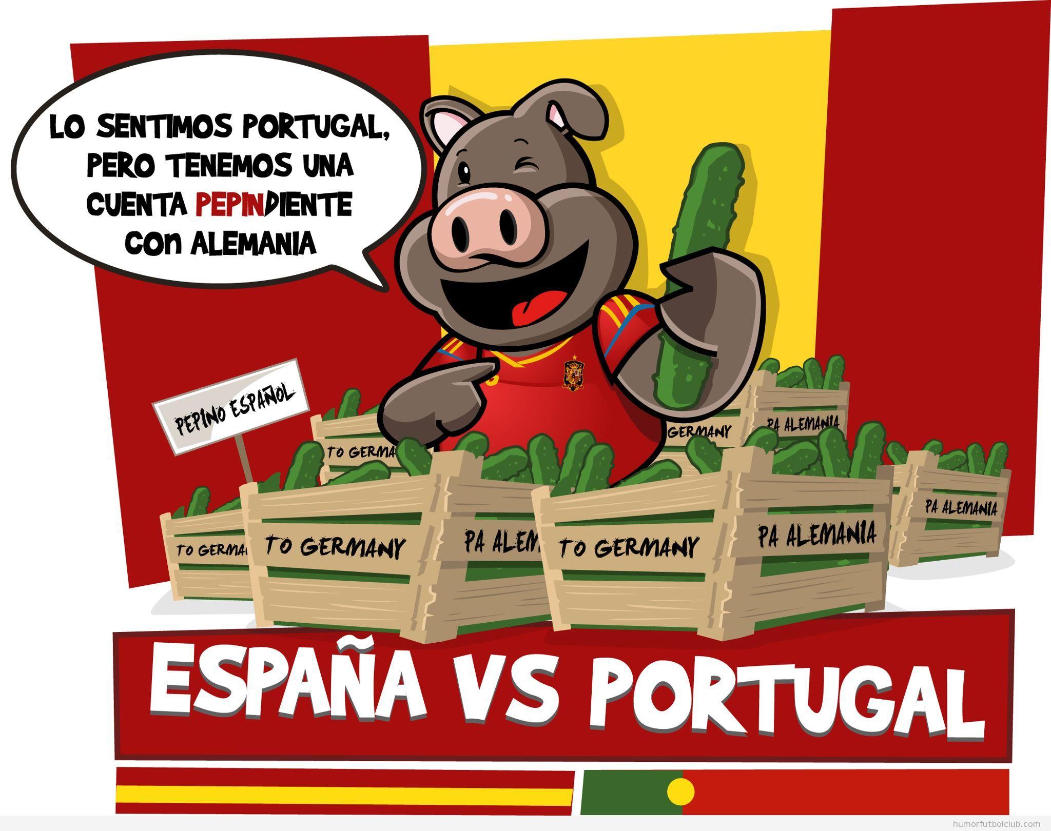 Viñeta graciosa, los sentimos, Portugal, pero tenemos la cuenta de los pepinos pendiente con Alemania