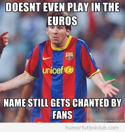 Meme gracioso de Messi, que noe ntienden que canten su nombre en Eurocopa 2012 si no la juega
