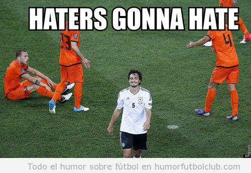 Meme de Mats Hummel, jugador de Alemania, Hatters gonna hate