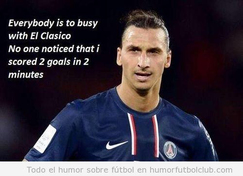 Meme gracioso de Ibra, dos goles en dos minutos