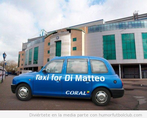 Taxic on una pegatina que dice Taxi for Di Matteo, al que han echado del Chelsea
