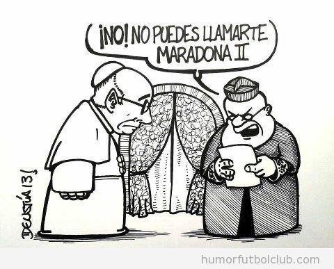 Viñeta divertida, Papa Francisco quería llamarse Maradona II