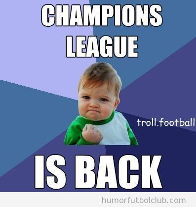 Meme gracioso fútbol, ha vuelto la Champions LEague
