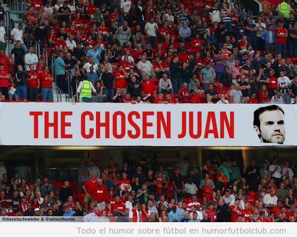 Pancarta aficionados Manchester United, The chosen juan Mata